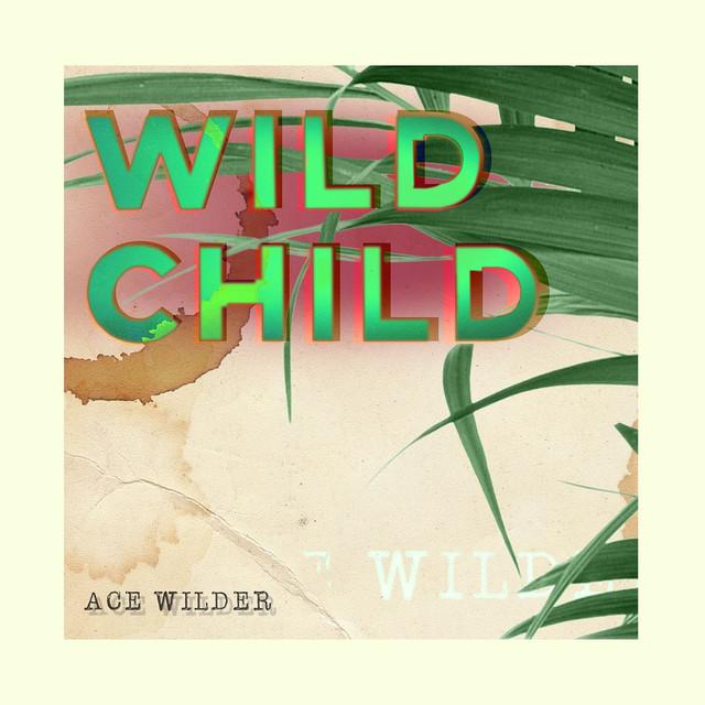 [10's] Ace Wilder - Wild Child (2017) Ace%20Wilder%20-%20Wild%20Child